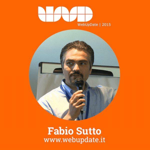 FabioSutto 2 - Fabio Sutto relatore al WebUPdate 2015 (VI Edizione)