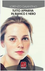"""img 4131 190x300 - Intervista a Lorenzo Galantino e il romanzo d'esordio """"Tutto appariva in bianco e nero."""""""