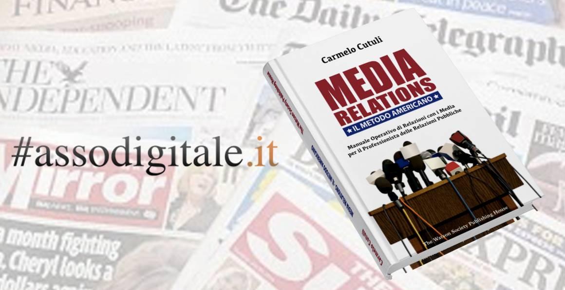 assodigitale media relations 1160x596 - Assodigitale Intervista Carmelo Cutuli, autore del libro 'Media Relations. Il metodo americano'
