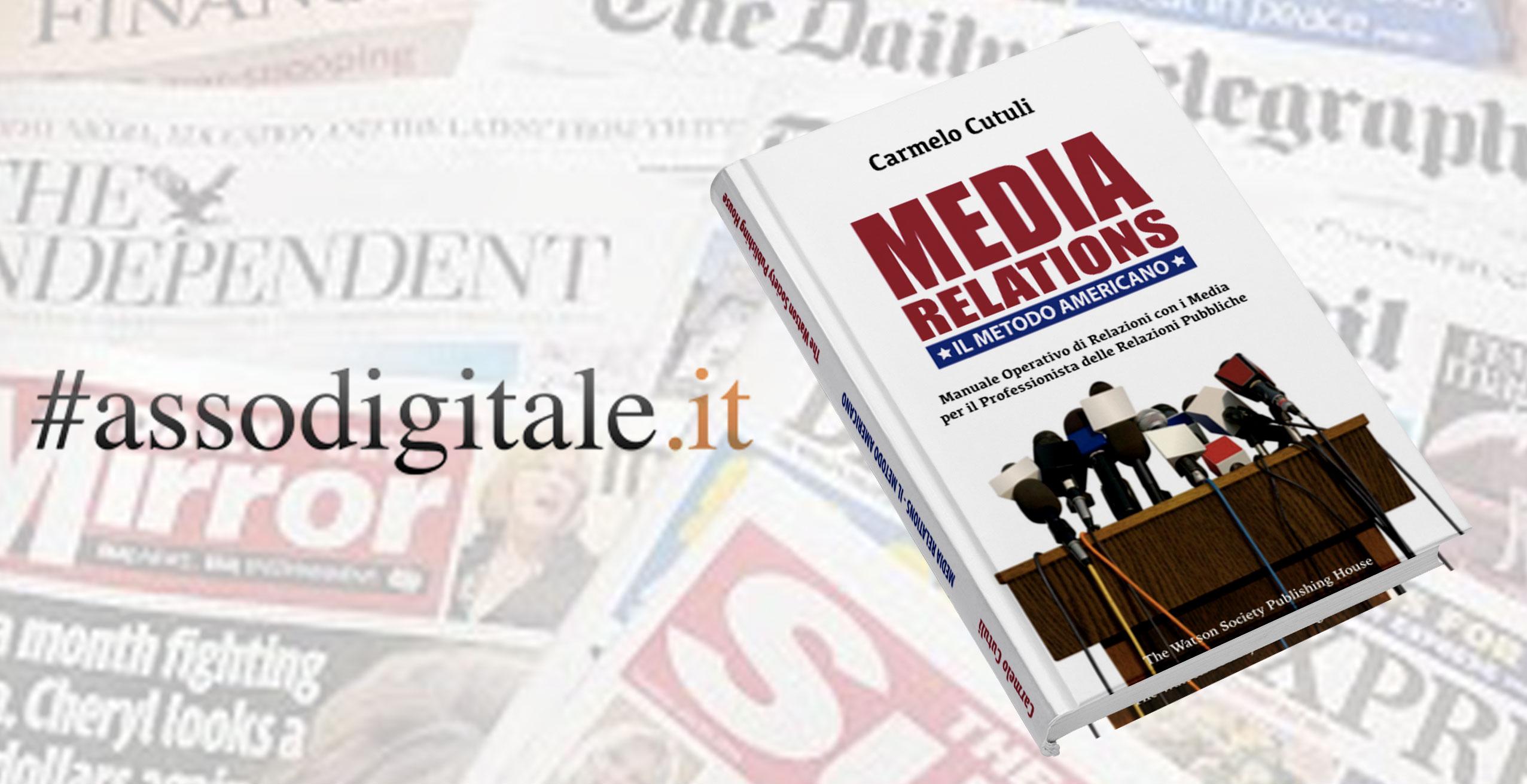 assodigitale media relations - Assodigitale Intervista Carmelo Cutuli, autore del libro 'Media Relations. Il metodo americano'