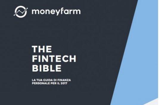 Fintech - Fintech Bible di Moneyfarm. La guida per la finanza personale