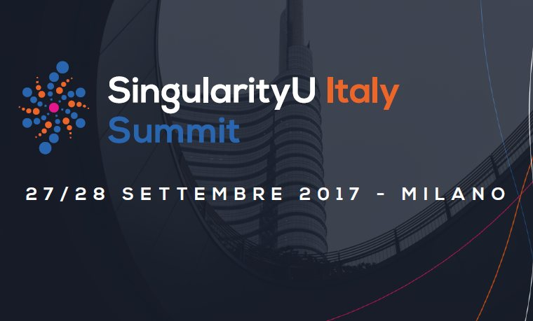 SingularityU Italy Summit 2017 in settembre a Milano