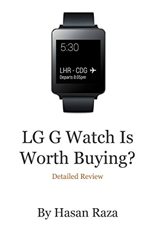 lg g watch is worth buying english edition - Moto 360 vs Lg G Watch Smartwatch ecco i prototipi a confronto