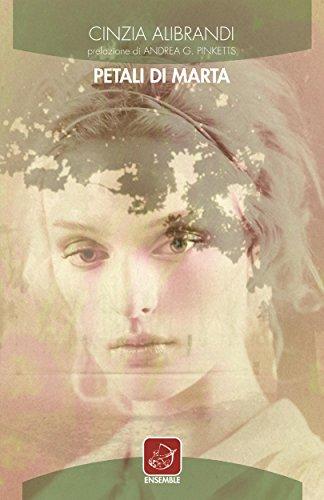 petali di marta - Petali di Marta di Cinzia Alibrandi Recensione, esce il nuovo libro in tutte le librerie italiane