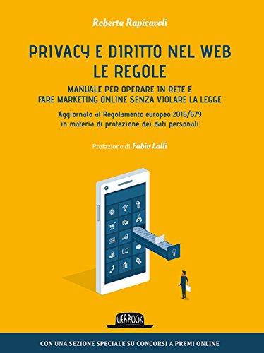 privacy e diritto nel web manuale per operare in rete e fare marketing 1 - Per la gestione della privacy arriva AppPrivacy l'applicazione che risolve i problemi di trasparenza delle privacy policy