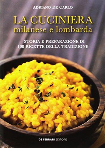 """la cuciniera milanese e lombarda storia e preparazione di 100 ricette della - """"Ricetta Milano"""" - Sabato 23 giugno 2018, Parco Sempione - Castello Sforzesco"""