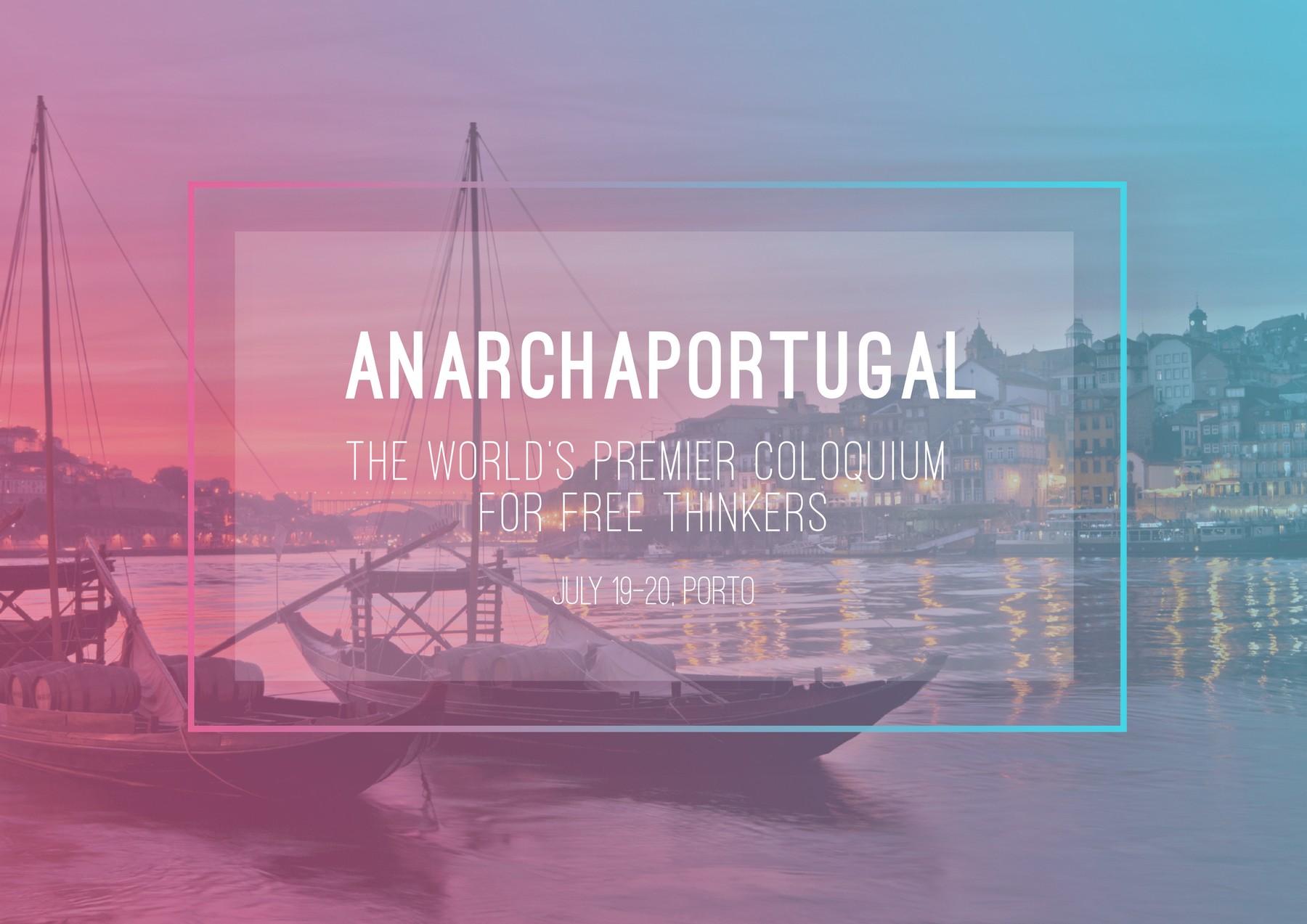 AnarchaPortugal il primo colloquio al mondo per liberi pensatori - AnarchaPortugal l'evento con il primo colloquio al mondo per liberi pensatori