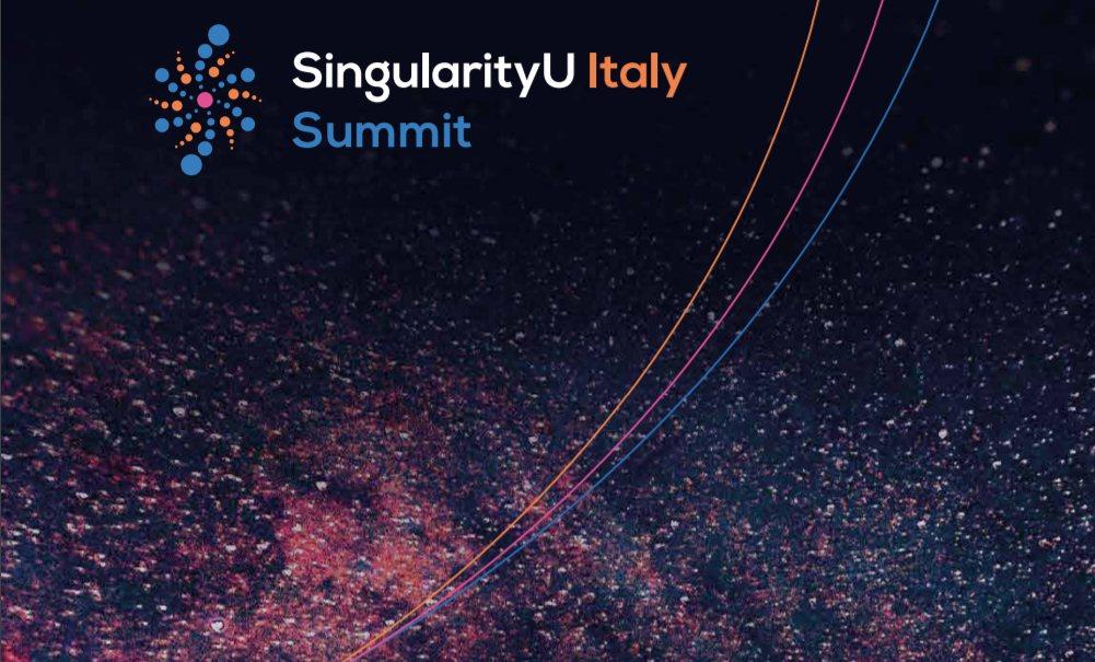 su - A Milano il Singularity University Italy Summit il 2 e 3 ottobre