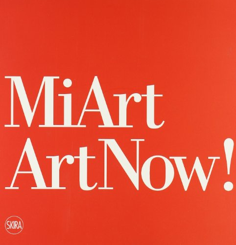 miart 2008 art now ediz illustrata - Miart, la fiera d'arte moderna e contemporanea. MILANO ART WEEK