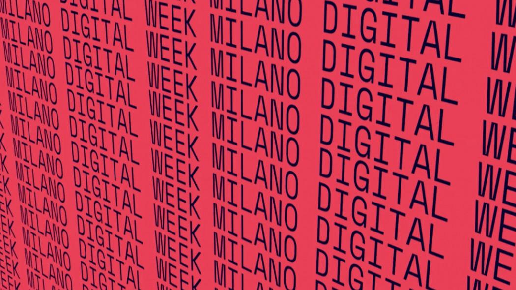 Milano Digital Week Intelligenza urbana Piu di 500 eventi - Milano Digital Week. Intelligenza urbana. Più di 500 eventi