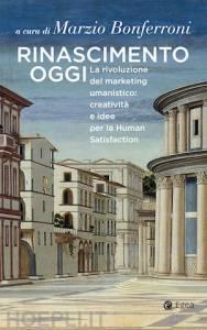 """libro marzio 188x300 - Il libro """"Rinascimento Oggi"""" a cura di Marzio Bonferroni, per una visione umanistica dell'impresa"""