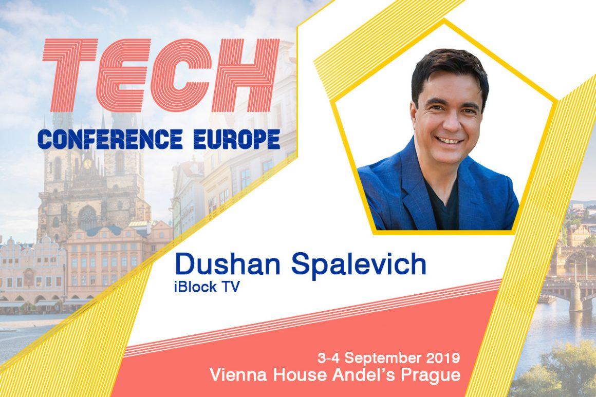 Dushan Spalevich moderera la discussione del panel su Blockchain alla conferenza TECH Europa 2019 1160x773 - Dushan Spalevich modererà la discussione del panel su Blockchain alla conferenza TECH Europa 2019