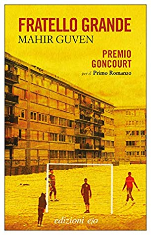 """fratello - Premio Goncourt. """"Fratello grande"""" di Mahir Guven"""